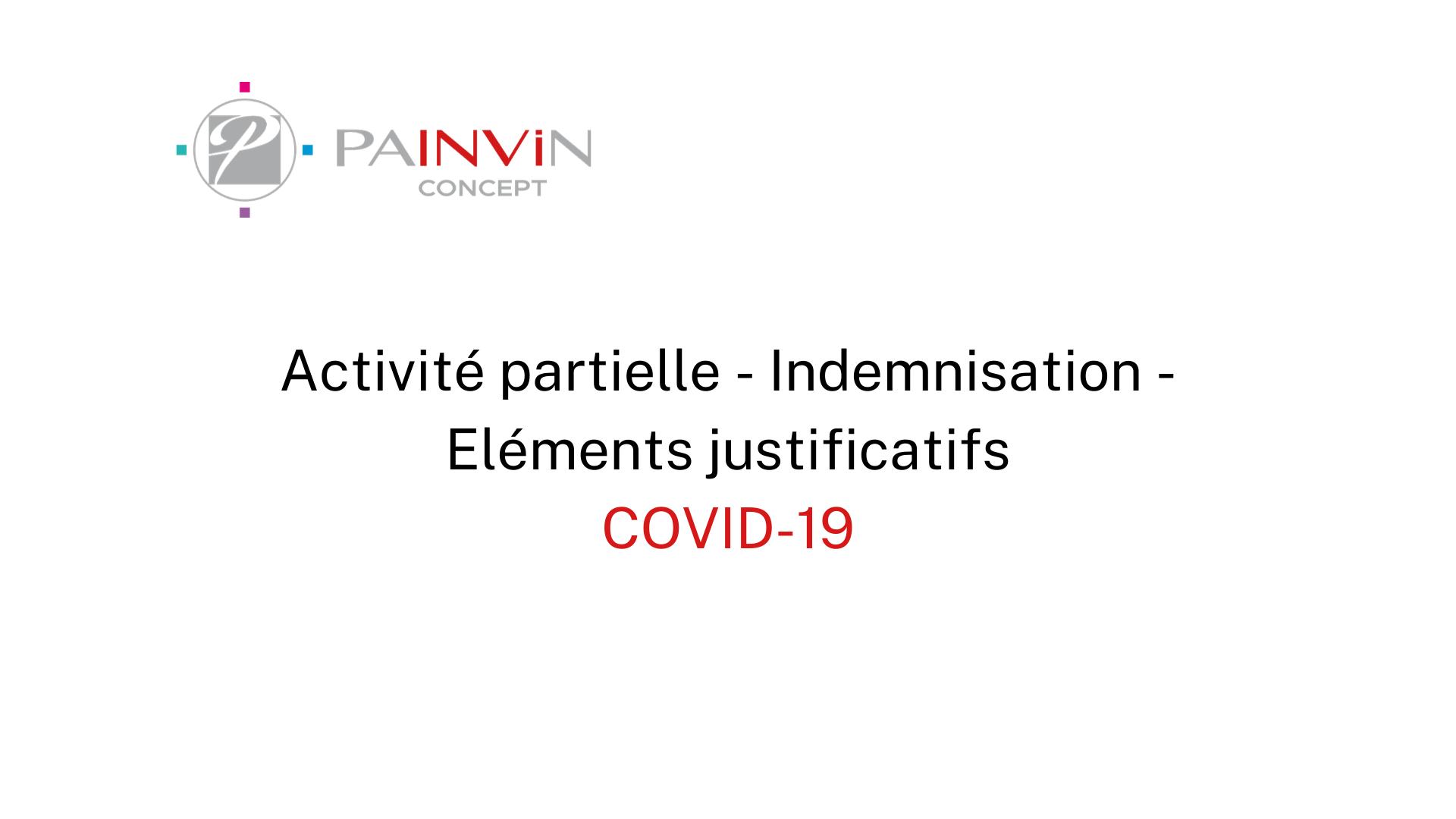Activité partielle, indemnisation et éléments justificatifs en période de covid-19
