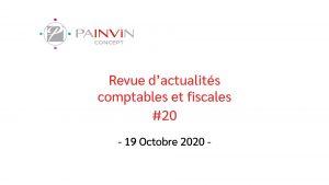 Actualités fiscales du 19 Octobre 2020